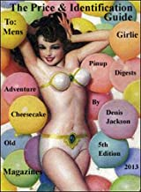 Men's Girlie Magazines: 2013, 5th Edition Price and ID Guide for Vintage Magazines