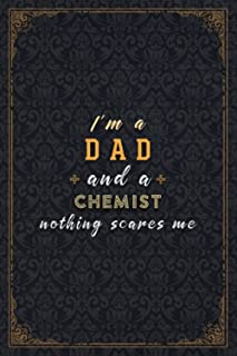 Chemist Notebook Planner - I'm A Dad And A Chemist Nothing Scares Me Job Title Working Cover Checkbox Journal: A5, 6x9 inc...