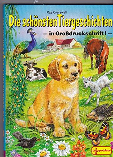 Die schönsten Tiergeschichten. In Großdruckschrift
