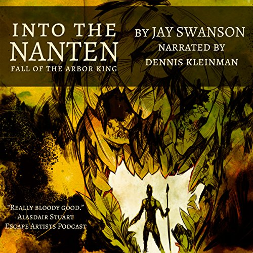 Into the Nanten: Fall of the Arbor King audiobook cover art
