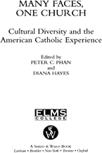 Many Faces, One Church: Cultural Diversity and the American Catholic Experience (Catholic Studies)