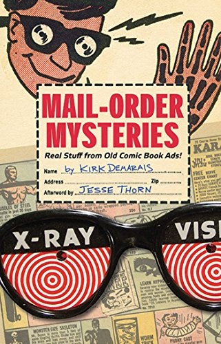 Compare Textbook Prices for Mail-Order Mysteries: Real Stuff from Old Comic Book Ads First Edition Edition ISBN 9781608870264 by Demarais, Kirk