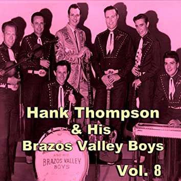 Hank Thompson & His Brazos Valley Boys, Vol. 8