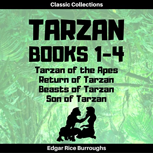 Tarzan of the Apes, Return of Tarzan, Beasts of Tarzan, Son of Tarzan (Annotated) audiobook cover art