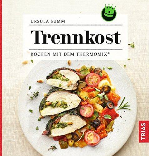 Trennkost: Kochen mit dem Thermomix®
