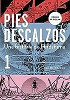 Pies descalzos 1 (Barefoot Gen, Vol. 1: A Cartoon Story of Hiroshima) / Barefoot Gen, Vol.1: A Cartoon Story of Hiroshima