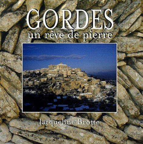Gordes : Un rêve de pierre PDF Books