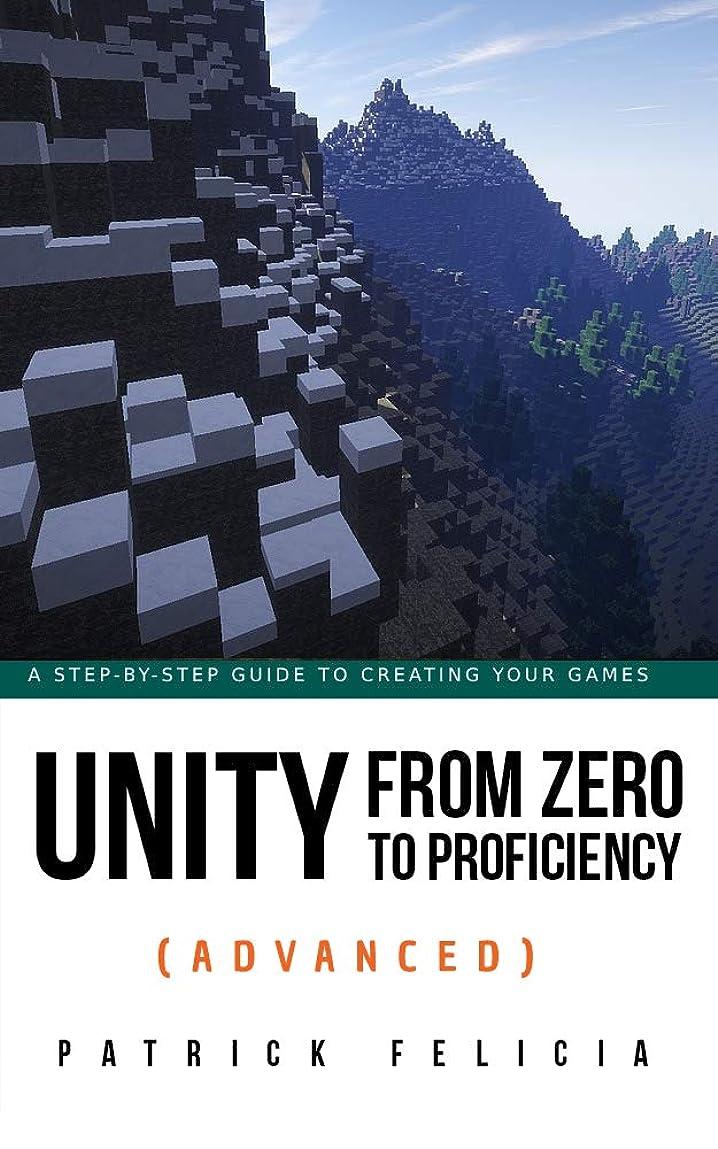 潜在的な引き算不規則性Unity From Zero to Proficiency (Advanced) [Third Edition]: Create multiplayer games and procedural levels, and boost game performances: a step-by-step ... Edition, October 2019] (English Edition)
