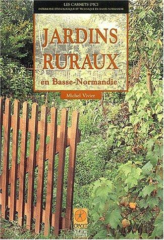 Jardins ruraux en Basse-Normandie