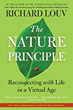 The Nature Principle: Reconnecting with Life in a Virtual Age