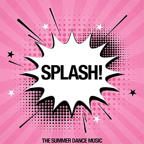 Spash! (The Summer Dance Music)