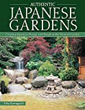 Authentic Japanese Gardens: Creating Japanese Design and Detail in the Western Garden (English Edition)