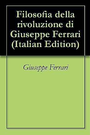 Filosofia della rivoluzione di Giuseppe Ferrari