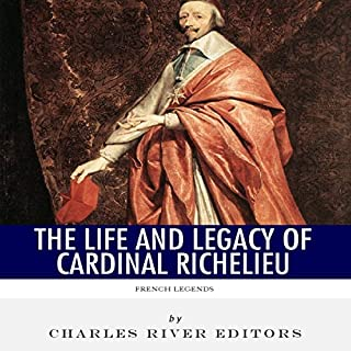 French Legends: The Life and Legacy of Cardinal Richelieu cover art