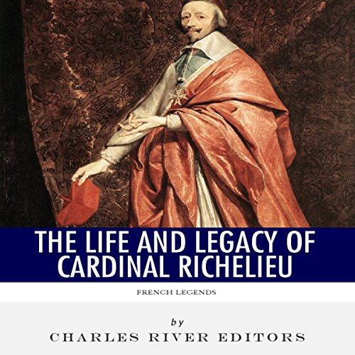 French Legends: The Life and Legacy of Cardinal Richelieu audiobook cover art