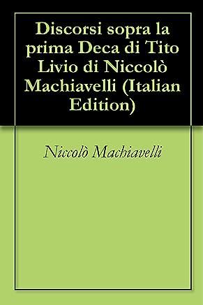Discorsi sopra la prima Deca di Tito Livio di Niccolò Machiavelli