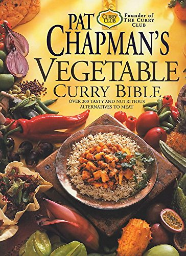 Pat Chapman's Vegetable Curry Bible