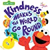 Kindness Makes the World Go Round (Sesame Street Scribbles)