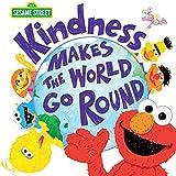 Kindness Makes the World Go Round (Sesame Street Scribbles)