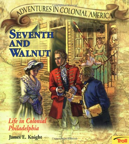 Seventh & Walnut - Pbk (New Cover) (Adventures in Colonial America)