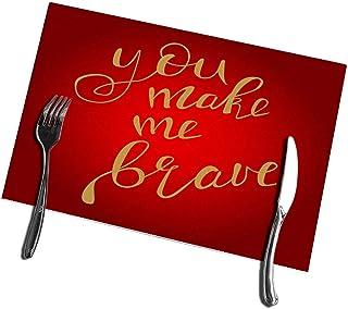 Alvahw Juego de 4 manteles Individuales para Mesa de Comedor Mantel Individual de Cocina You Make Me Brave