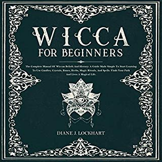 Wicca for Beginners: The Complete Manual of Wiccan Beliefs and History cover art