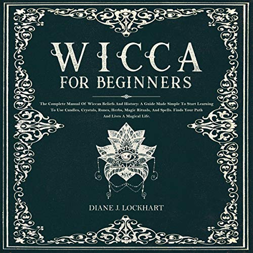 Wicca for Beginners: The Complete Manual of Wiccan Beliefs and History audiobook cover art