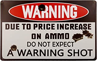 HANTAJANSS Due to Price Increase On Ammo Do Not Expect A Warning Shot Metal Sign, Retro Safety Tin Signs for Yard, Farm, Fence, Home.