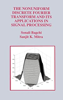 The Nonuniform Discrete Fourier Transform and Its Applications in Signal Processing (The Springer International Series in Engineering and Computer Science)