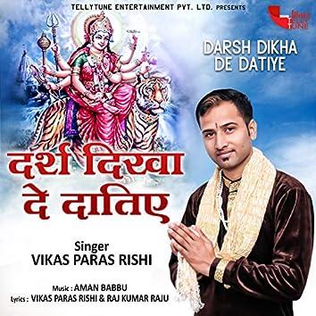 Darsh Dikha De Datiye