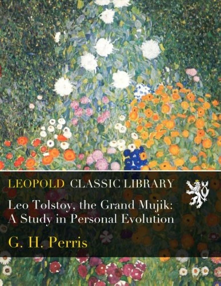 岩反対したサージLeo Tolstoy, the Grand Mujik: A Study in Personal Evolution