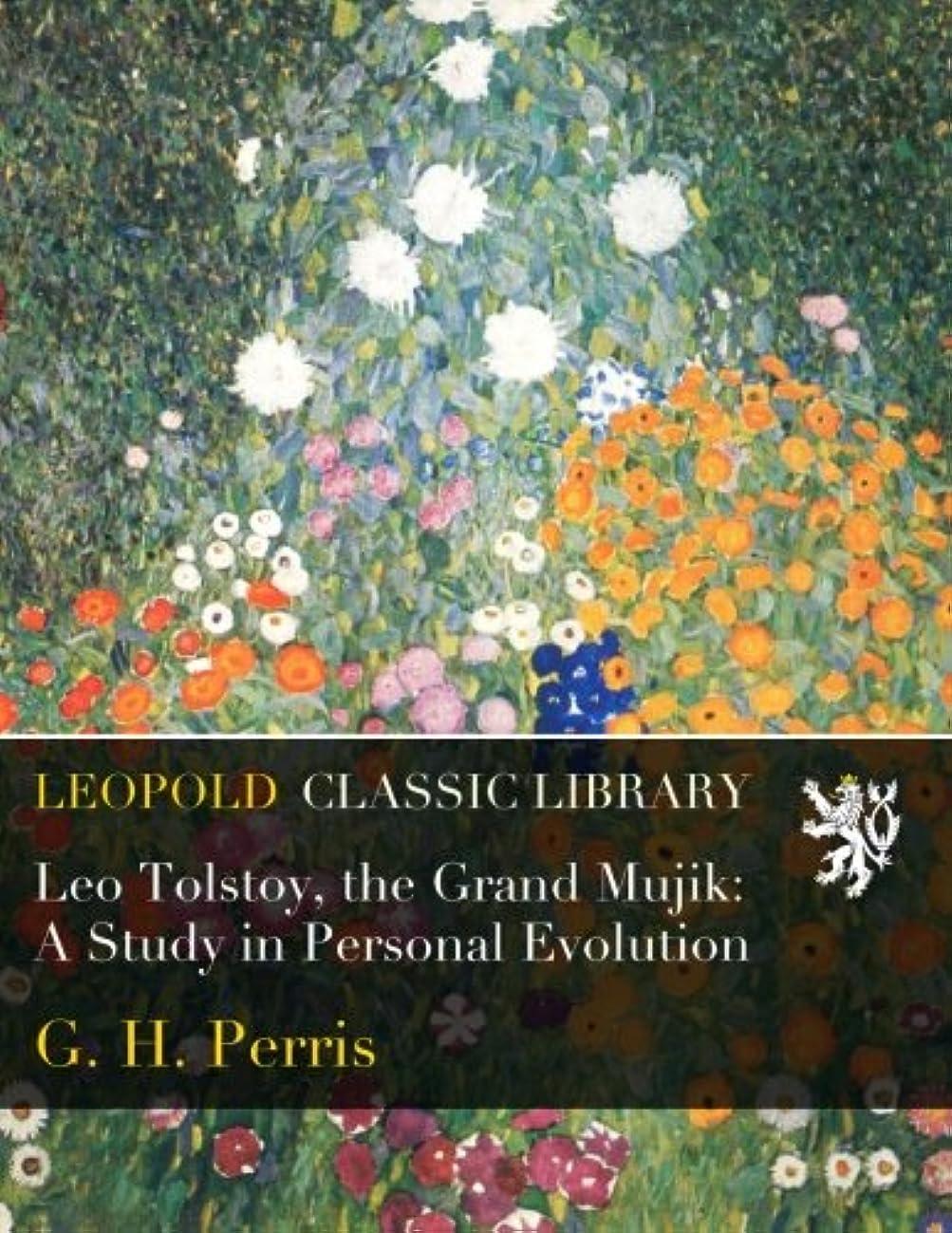 事前に苦行旋回Leo Tolstoy, the Grand Mujik: A Study in Personal Evolution