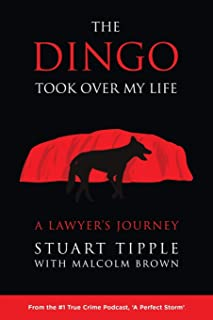 The Dingo Took Over My Life: A Lawyer's Journey