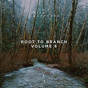 Root to Branch, Vol. 6