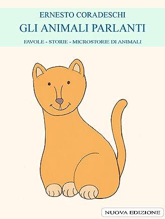 GLI ANIMALI PARLANTI: FAVOLE - STORIE - MICROSTORIE DI ANIMALI
