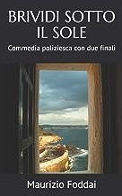 BRIVIDI SOTTO IL SOLE: Commedia poliziesca con due finali