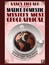 Nancy Pickard Presents Malice Domestic 13: Mystery Most Geographical