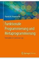 Funktionale Programmierung und Metaprogrammierung: Interaktiv in Common Lisp Kindle Ausgabe