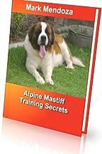 Alpin Mastiff Training Secrets