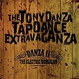 Danza II the Electric Boogaloo