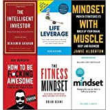 Intelligent investor, life leverage, mindset with muscle, how to be fucking awesome, fitness mindset and mindset carol dweck 6 books collection set