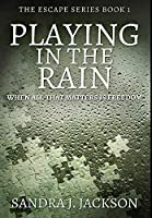 Playing in The Rain: Premium Hardcover Edition