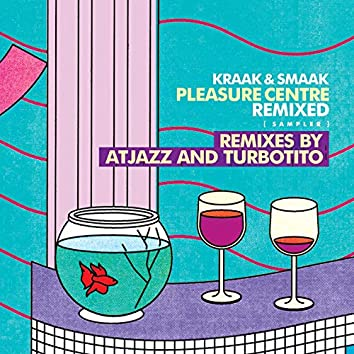 Pleasure Centre Remixed (Sampler)