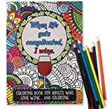 gifts for wine lovers - When Life Gets Complicated, I Drink Wine Coloring Book
