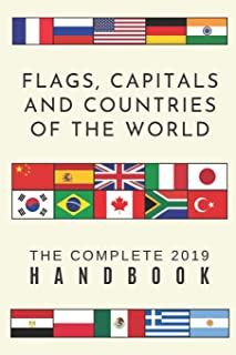 Flags, Capitals and Countries of the world: The complete handbook: An updated 2019 colour guide handbook encyclopedia to every country including ... An essential for people of all ages.