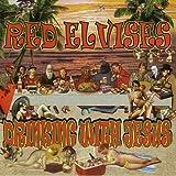 Songtexte von Red Elvises - Drinking With Jesus