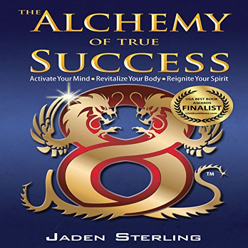 The Alchemy of True Success audiobook cover art