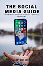 The Social Media Guide: The secrets of social success for small businesses (English Edition)