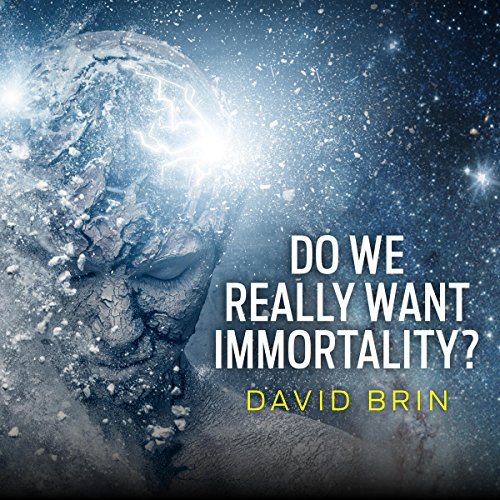Do We Really Want Immortality? audiobook cover art