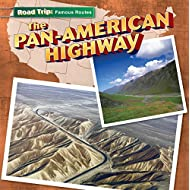 The Pan-American Highway (Road Trip: Famous Routes)